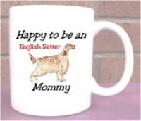 Happy Mommy English Setter dog mug cup - US $ 8.50